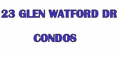 23 GLEN WATFORD CONDOS