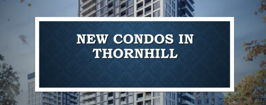 New condos in thornhill