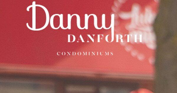 Danny Danforth condos